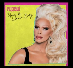 Crítica de You re a Winner Baby de RuPaul junto a Break de Catnapp y 3 discos más