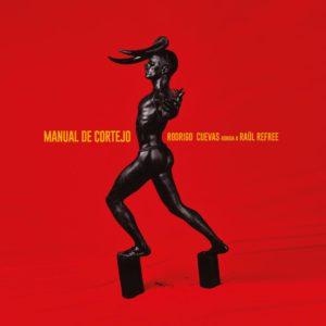 Manual de Cortejo de Rodrigo Cuevas, uno de los mejores discos españoles de 2019